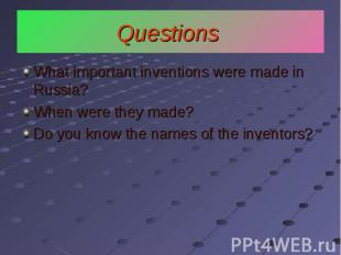 What important inventions were made in Russia? What important inventions were ma