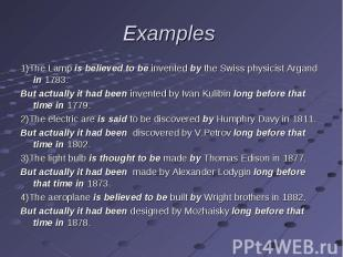 1)The Lamp is believed to be invented by the Swiss physicist Argand in 1783. 1)T