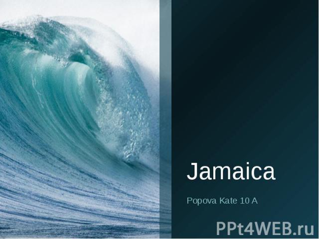 Jamaica Popova Kate 10 A