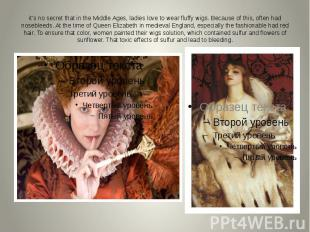 it's no secret that in the Middle Ages, ladies love to wear fluffy wigs. Because