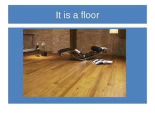 It is a floor