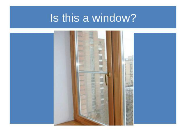 Is this a window?