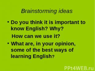 Do you think it is important to know English? Why? Do you think it is important