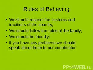 We should respect the customs and traditions of the country; We should respect t