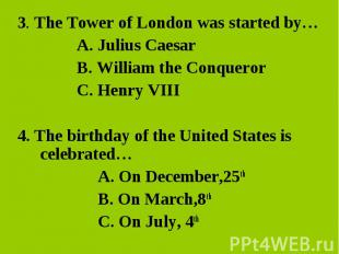 3. The Tower of London was started by… 3. The Tower of London was started by… A.