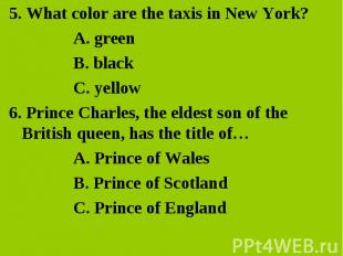 5. What color are the taxis in New York? 5. What color are the taxis in New York