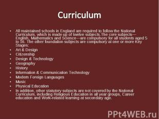 All maintained schools in England are required to follow the National Curriculum