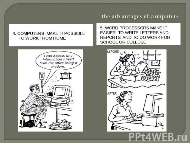 4. COMPUTERS MAKE IT POSSIBLE 4. COMPUTERS MAKE IT POSSIBLE TO WORK FROM HOME