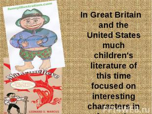 In Great Britain and the United States much children's literature of this time f