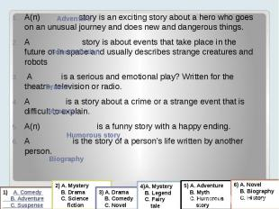 A(n) story is an exciting story about a hero who goes on an unusual journey and