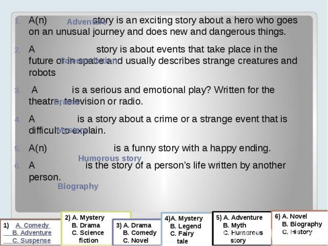 A(n) story is an exciting story about a hero who goes on an unusual journey and does new and dangerous things. A(n) story is an exciting story about a hero who goes on an unusual journey and does new and dangerous things. A story is about events tha…