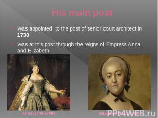 His main post Was appointed to the post of senior court architect in 1730 Was at
