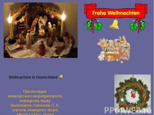 Weihnachten in Deutschland Презентация внеклассного мероприятия по немецкому язы