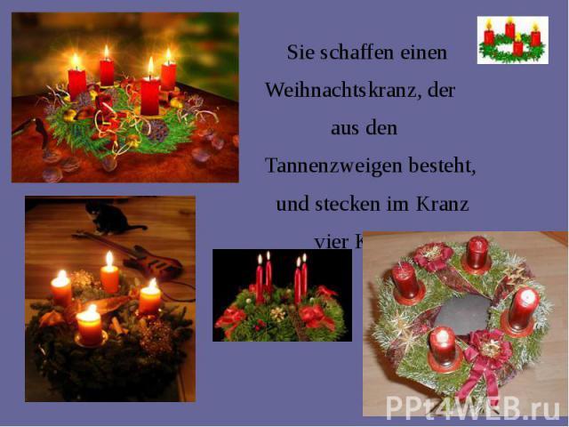Sie schaffen einen Sie schaffen einen Weihnachtskranz, der aus den Tannenzweigen besteht, und stecken im Kranz vier Kerzen.