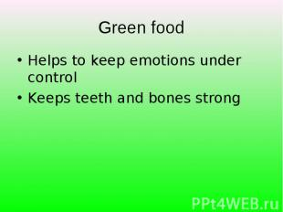 Helps to keep emotions under control Helps to keep emotions under control Keeps