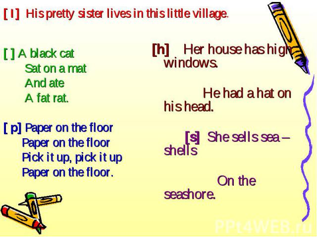 [ ] A black cat [ ] A black cat Sat on a mat And ate A fat rat. [ p] Paper on the floor Paper on the floor Pick it up, pick it up Paper on the floor.