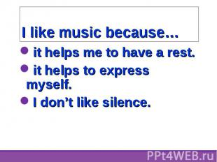 it helps me to have a rest. it helps me to have a rest. it helps to express myse