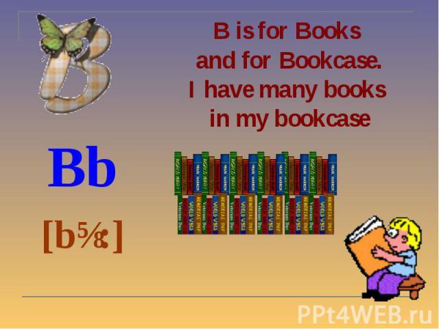 Bb Bb [bɪ:]