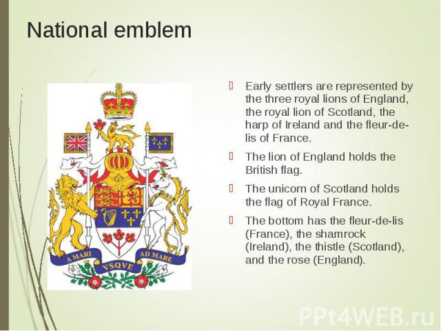 Early settlers are represented by the three royal lions of England, the royal lion of Scotland, the harp of Ireland and the fleur-de-lis of France. Early settlers are represented by the three royal lions of England, the royal lion of Scotland, the h…