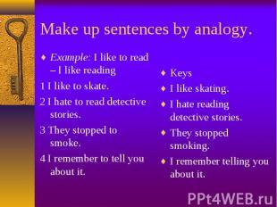 Example: I like to read – I like reading Example: I like to read – I like readin