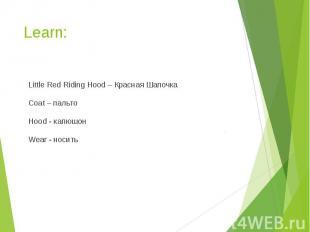 Learn: Little Red Riding Hood – Красная Шапочка Coat – пальто Hood - капюшон Wea