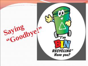 """Saying """"Goodbye!"""""""
