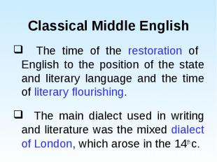 The time of the restoration of English to the position of the state and literary