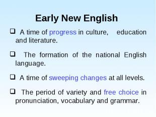 A time of progress in culture, education and literature. A time of progress in c
