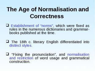"""Establishment of """"norms"""", which were fixed as rules in the numerous dictionaries"""