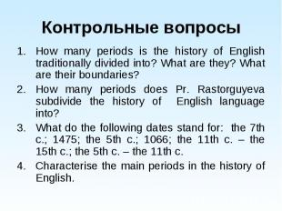 How many periods is the history of English traditionally divided into? What are
