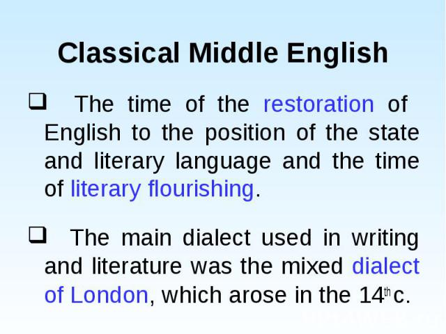 The time of the restoration of English to the position of the state and literary language and the time of literary flourishing. The time of the restoration of English to the position of the state and literary language and the time of literary flouri…