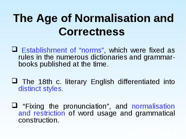 """Establishment of """"norms"""", which were fixed as rules in the numerous dictionaries and grammar-books published at the time. Establishment of """"norms"""", which were fixed as rules in the numerous dictionaries and grammar-books published at the time. The 1…"""