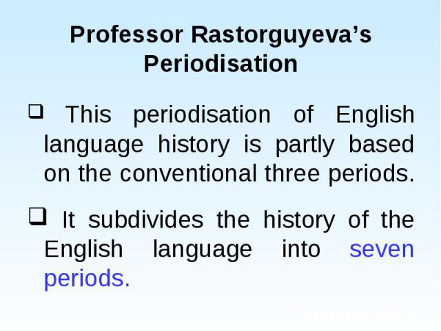 This periodisation of English language history is partly based on the conventional three periods. This periodisation of English language history is partly based on the conventional three periods. It subdivides the history of the English language int…