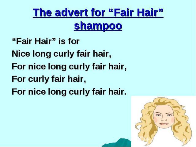 """""""Fair Hair"""" is for """"Fair Hair"""" is for Nice long curly fair hair, For nice long curly fair hair, For curly fair hair, For nice long curly fair hair."""