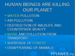 WATER POLLUTION WATER POLLUTION AIR POLLUTION DESTRUCTION OF WILDLIFE AND COUNTR