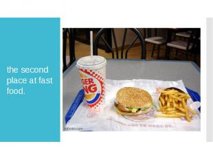 the second place at fast food.