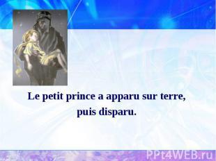 Le petit prince a apparu sur terre, Le petit prince a apparu sur terre, puis dis
