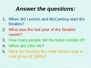 Answer the questions: When did Lennon and McCartney start the Beatles? What was