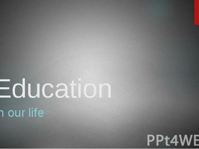 Education In our life