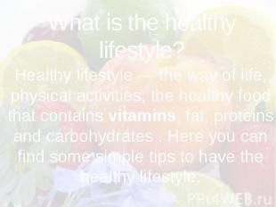 What is the healthy lifestyle?
