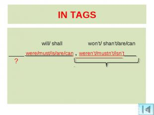 will/ shall won't/ shan't/are/can ____ were/must/is/are/can , weren't/mustn't/is