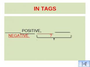 _______ POSITIVE, NEGATIVE ?