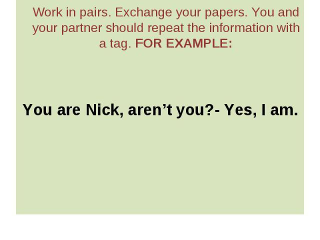 You are Nick, aren't you?- Yes, I am.