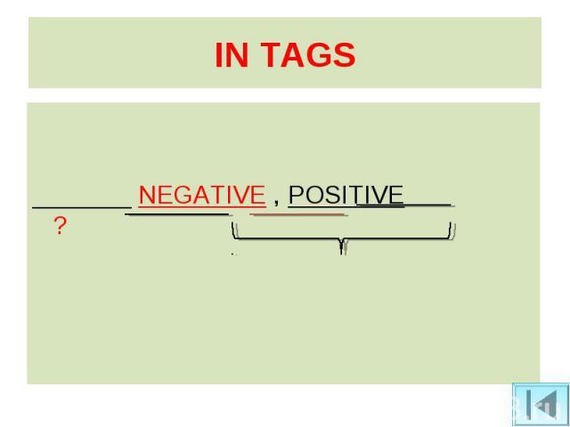 _______ NEGATIVE , POSITIVE ?