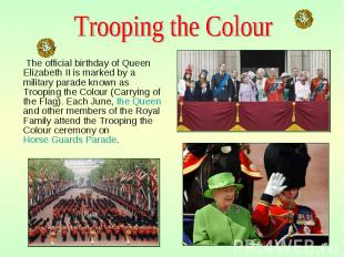 The official birthday of Queen Elizabeth II is marked by a military parade known