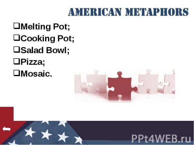 Melting Pot; Melting Pot; Cooking Pot; Salad Bowl; Pizza; Mosaic.