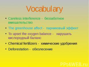 Vocabulary Careless interference - беззаботное вмешательство The greenhouse affe