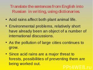 Translate the sentences from English into Russian in writing, using dictionaries