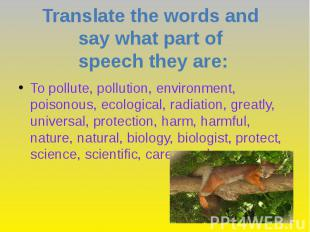 To pollute, pollution, environment, poisonous, ecological, radiation, greatly, u