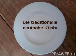 Die traditionelle deutsche Küche